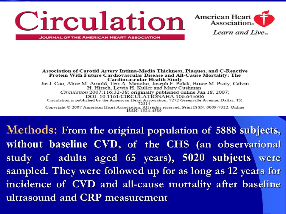 From the original population of 5888 subjects, without baseline CVD, of the CHS (an observational study of adults aged 65 years), 5020 subjects were s