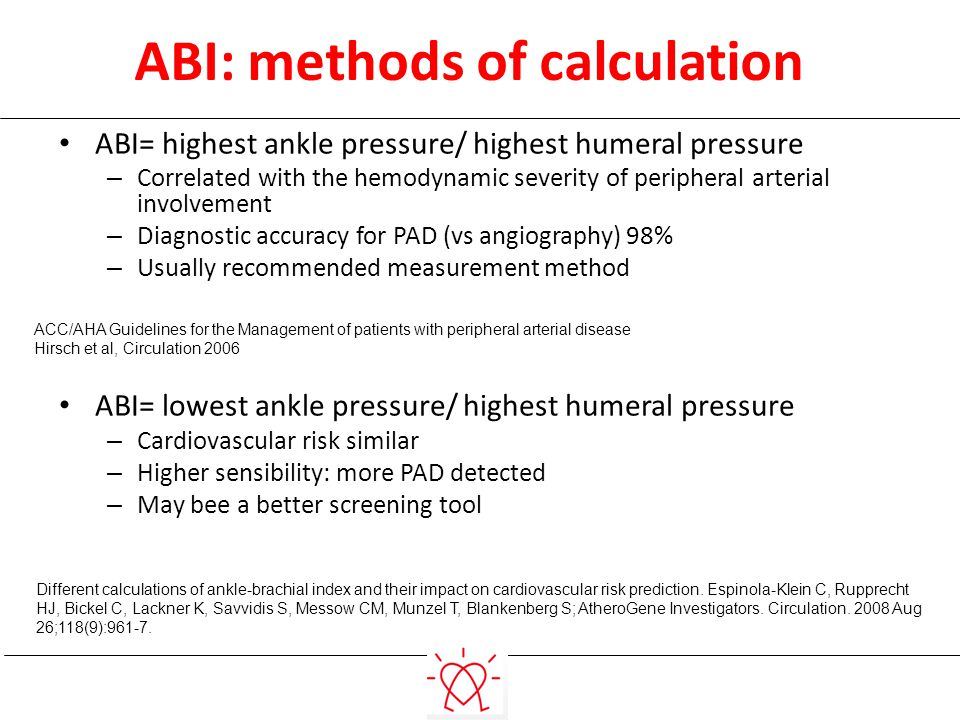 ABI= highest ankle pressure/ highest humeral pressure – Correlated with the hemodynamic severity of peripheral arterial involvement – Diagnostic accur