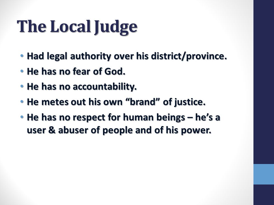The Local Judge Had legal authority over his district/province.
