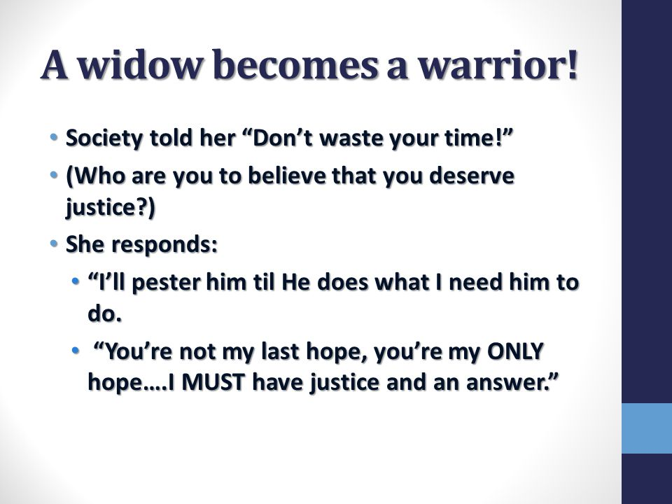 A widow becomes a warrior.