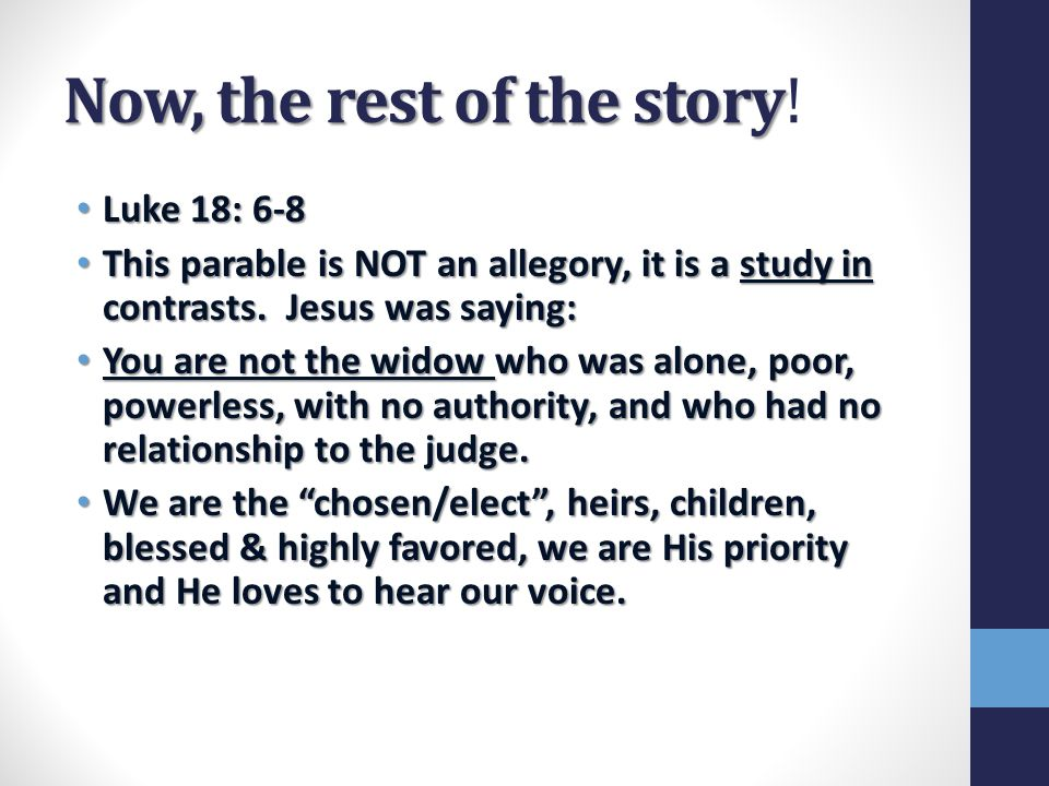 The real moral of the story God is not the judge who was uncaring, crooked, unrighteous, unfair & occupied w/personal matters.