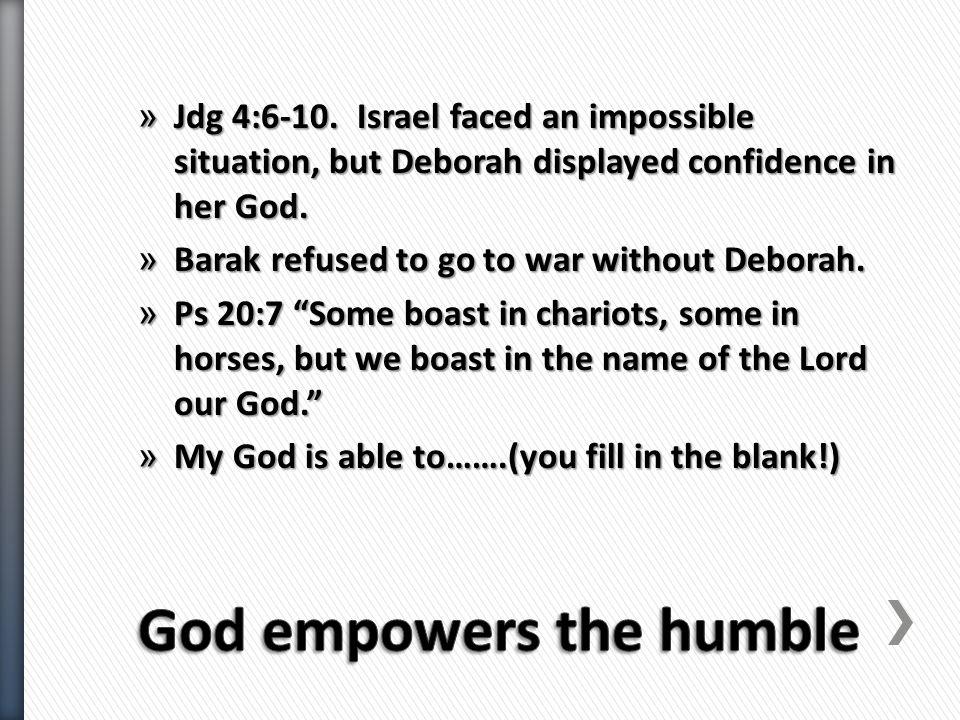 » Jdg 4:13-16; 5:4 – As Israel moved forward in faith with God, the battle was already won.