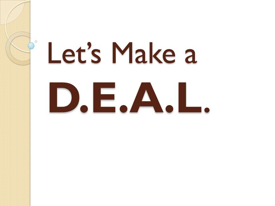 Let's Make a D.E.A.L.