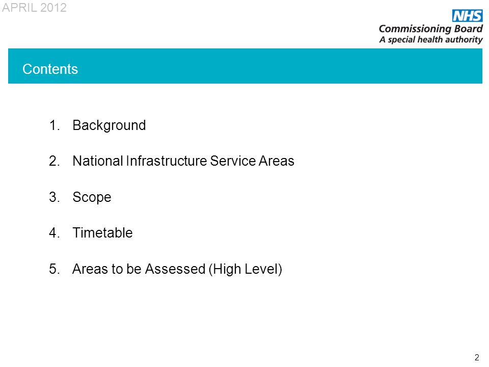 APRIL 2012 2 1.Background 2.National Infrastructure Service Areas 3.Scope 4.Timetable 5.Areas to be Assessed (High Level) Contents