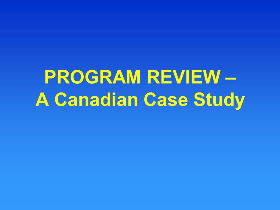 PROGRAM REVIEW – A Canadian Case Study