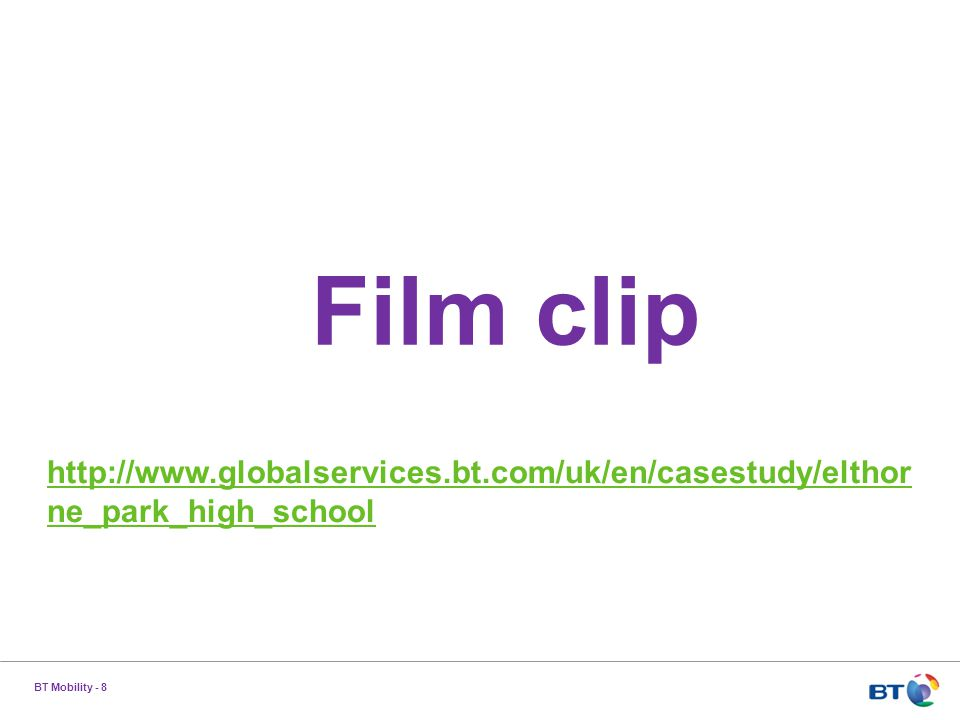 BT Mobility - 8 Film clip http://www.globalservices.bt.com/uk/en/casestudy/elthor ne_park_high_school