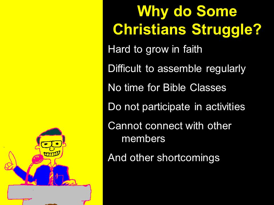 11am How to Call 11:15am Discussion 12pm Summary Why do Some Christians Struggle.