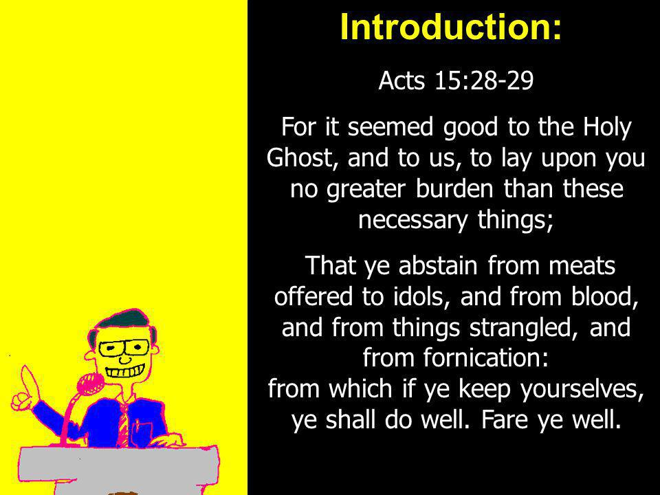 11am How to Call 11:15am Discussion 12pm SummaryIntroduction: Acts 15:28-29 For it seemed good to the Holy Ghost, and to us, to lay upon you no greater burden than these necessary things; That ye abstain from meats offered to idols, and from blood, and from things strangled, and from fornication: from which if ye keep yourselves, ye shall do well.