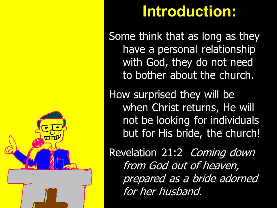 11am How to Call 11:15am Discussion 12pm SummaryIntroduction: Ephesians 5:27 That he might present it to himself a glorious church, not having spot, or wrinkle, or any such thing; but that it should be holy and without blemish.