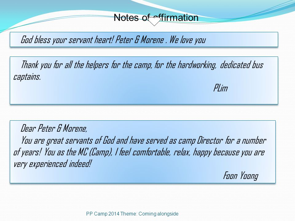 Notes of affirmation PP Camp 2014 Theme: Coming alongside God bless your servant heart.