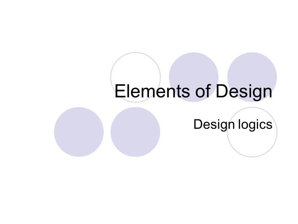 Elements of Design Design logics