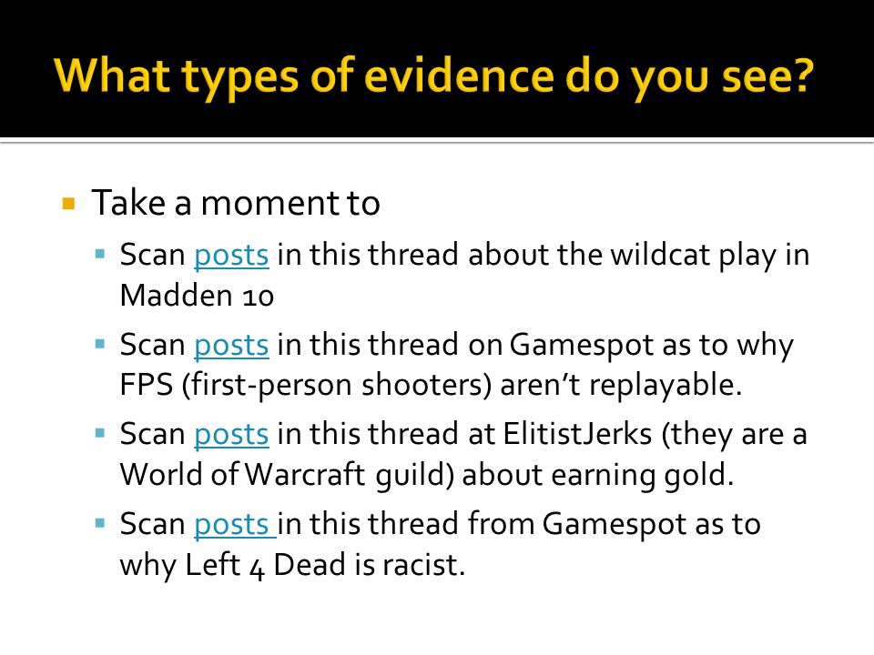  Take a moment to  Scan posts in this thread about the wildcat play in Madden 10posts  Scan posts in this thread on Gamespot as to why FPS (first-person shooters) aren't replayable.posts  Scan posts in this thread at ElitistJerks (they are a World of Warcraft guild) about earning gold.posts  Scan posts in this thread from Gamespot as to why Left 4 Dead is racist.posts