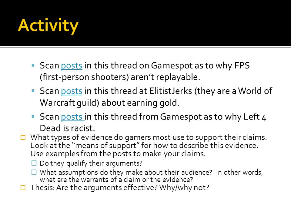  Scan posts in this thread on Gamespot as to why FPS (first-person shooters) aren't replayable.posts  Scan posts in this thread at ElitistJerks (the