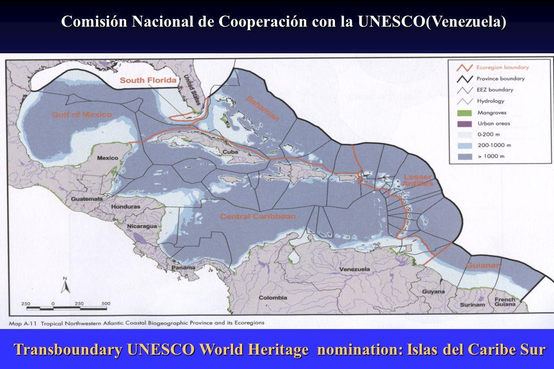 Comisión Nacional de Cooperación con la UNESCO(Venezuela) Transboundary UNESCO World Heritage nomination: Islas del Caribe Sur
