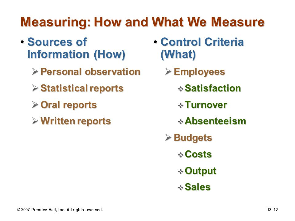 © 2007 Prentice Hall, Inc. All rights reserved.18–12 Measuring: How and What We Measure Sources of Information (How)Sources of Information (How)  Per