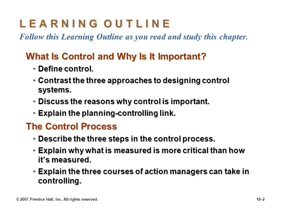 © 2007 Prentice Hall, Inc. All rights reserved.18–2 L E A R N I N G O U T L I N E Follow this Learning Outline as you read and study this chapter. Wha