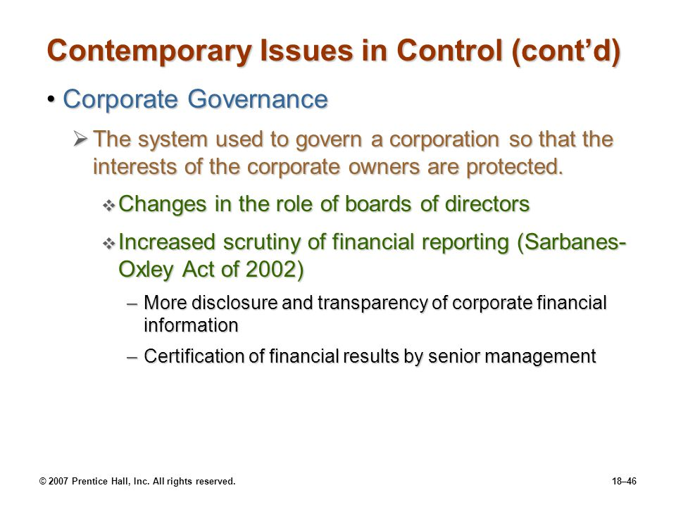 © 2007 Prentice Hall, Inc. All rights reserved.18–46 Contemporary Issues in Control (cont'd) Corporate GovernanceCorporate Governance  The system use