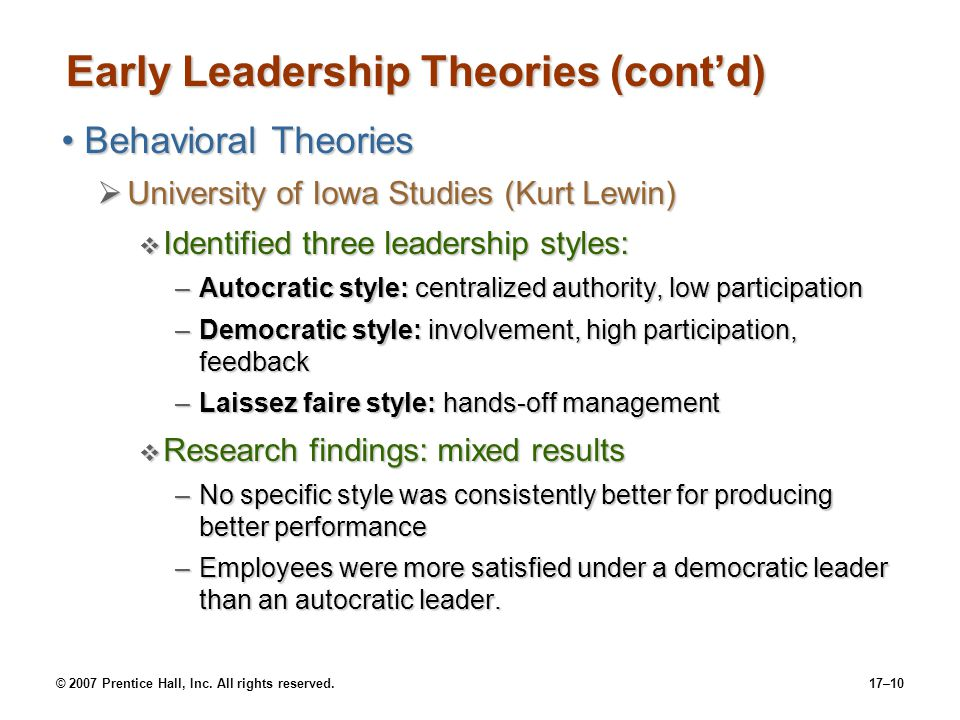 © 2007 Prentice Hall, Inc. All rights reserved.17–10 Early Leadership Theories (cont'd) Behavioral TheoriesBehavioral Theories  University of Iowa St