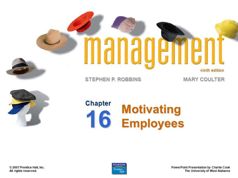 ninth edition STEPHEN P. ROBBINS PowerPoint Presentation by Charlie Cook The University of West Alabama MARY COULTER © 2007 Prentice Hall, Inc. All ri