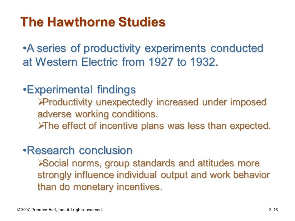 © 2007 Prentice Hall, Inc. All rights reserved.2–18 A series of productivity experiments conducted at Western Electric from 1927 to 1932.A series of p