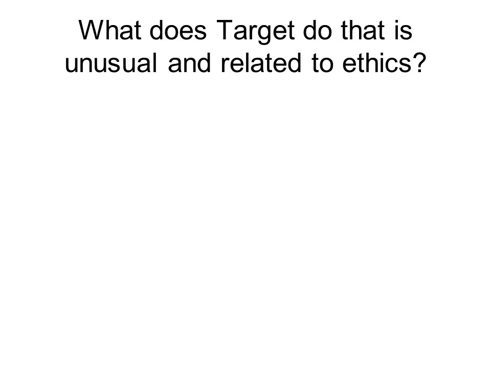 What does Target do that is unusual and related to ethics