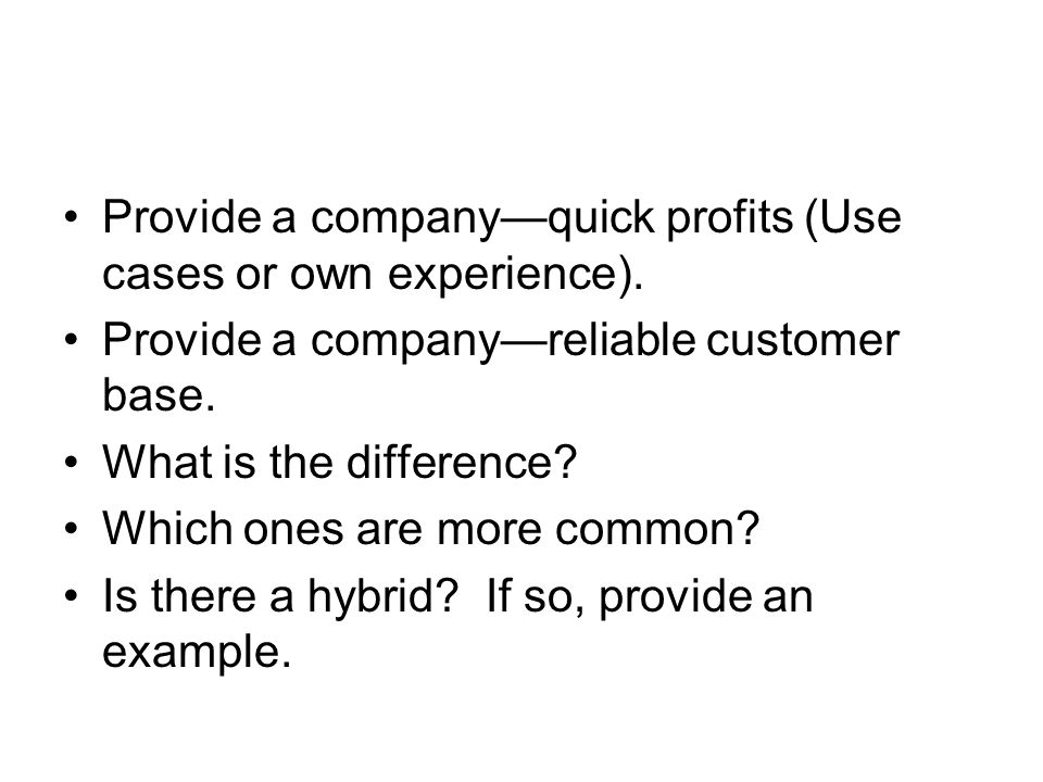 Provide a company—quick profits (Use cases or own experience).