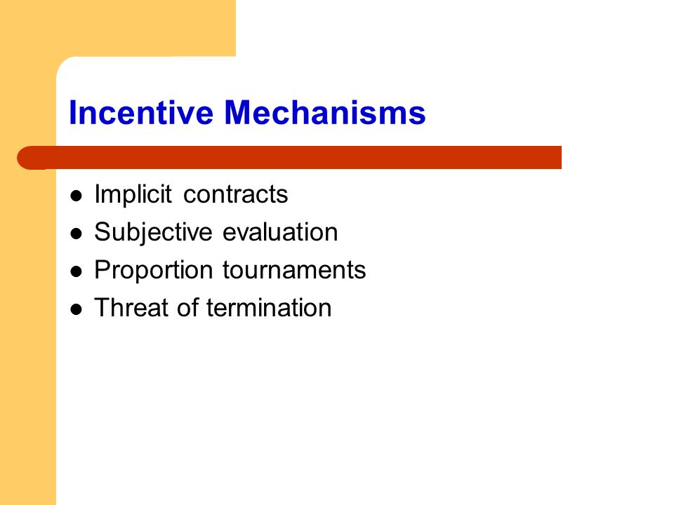 Incentive Mechanisms Implicit contracts Subjective evaluation Proportion tournaments Threat of termination