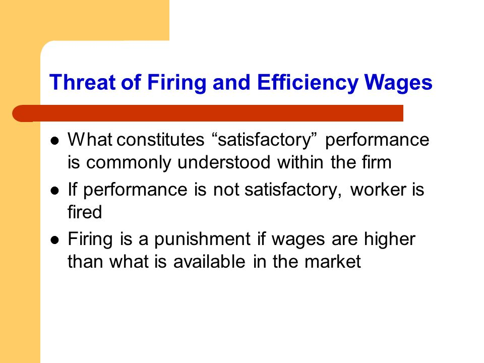 """Threat of Firing and Efficiency Wages What constitutes """"satisfactory"""" performance is commonly understood within the firm If performance is not satisfa"""