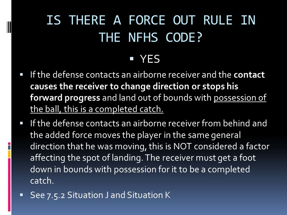 IS THERE A FORCE OUT RULE IN THE NFHS CODE.