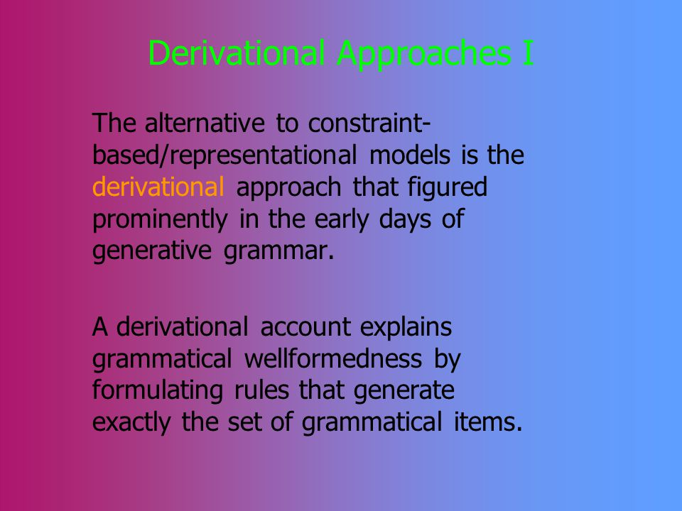 Constraints Constraints play a crucial role in the grammatical architecture of OT.