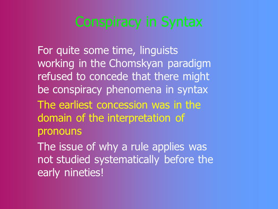 Summary of conspiracy in phonology However, nothing in the format of the rules we just saw specifies what the rules try to achieve.
