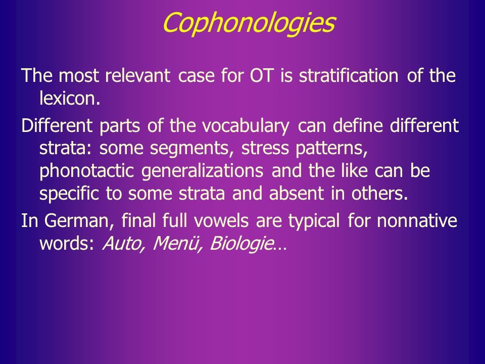 Cophonologies Typical cases imply the co-existence of two systems of stress patterns in a language (Turkish is a standard example, and German, too).