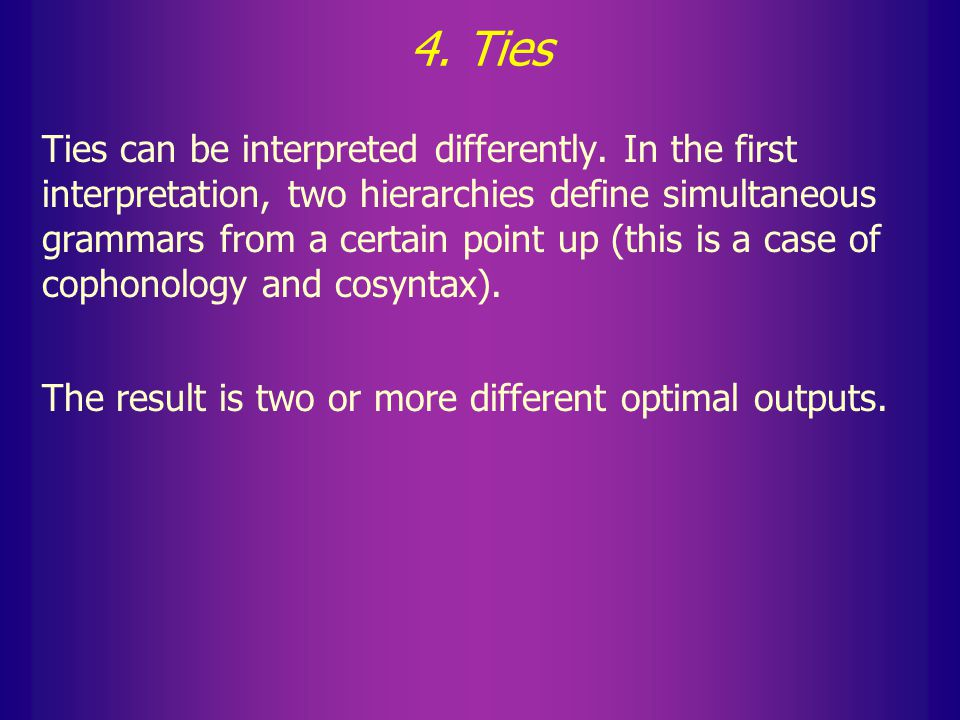 4. Ties Ties are two (or more) constraints of the same rank.