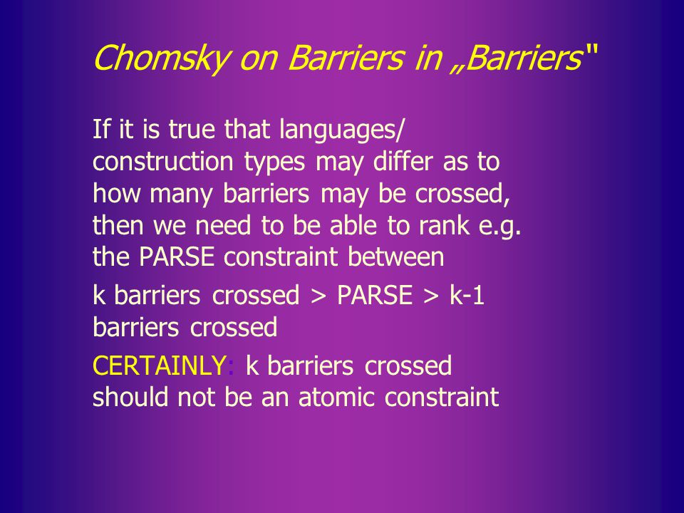 """Chomsky on Barriers in """"Barriers O barriers what do you fix 1 barrier what do you wonder how to fix 2 barriers what do you wonder how one should fix"""