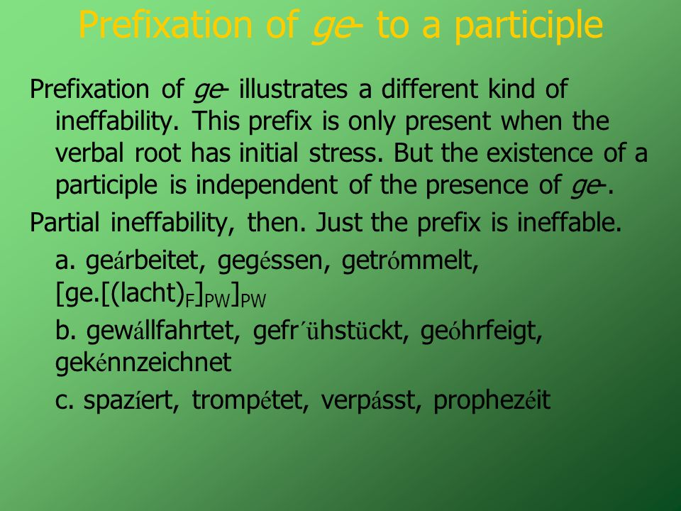 Prefixation of ge- to a participle Prefixation of ge- illustrates a different kind of ineffability.