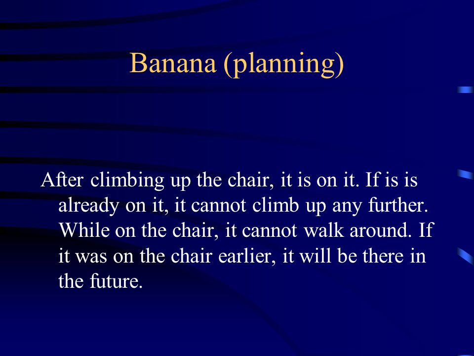Banana (planning) After climbing up the chair, it is on it.