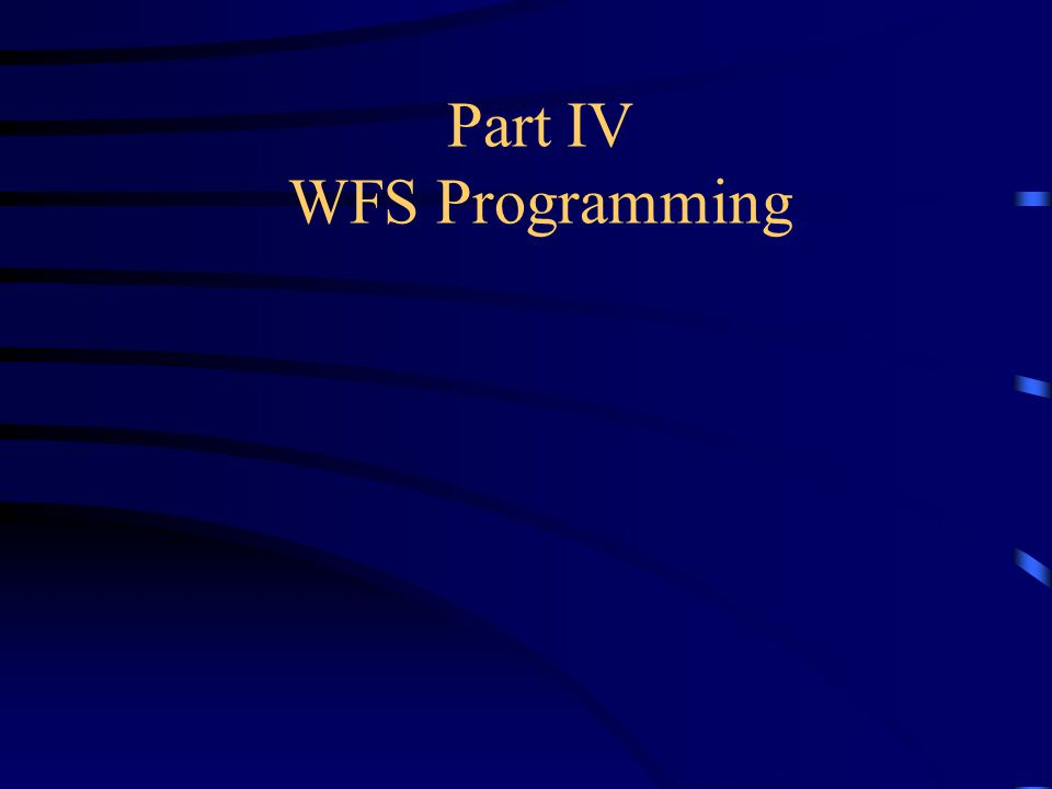 Part IV WFS Programming