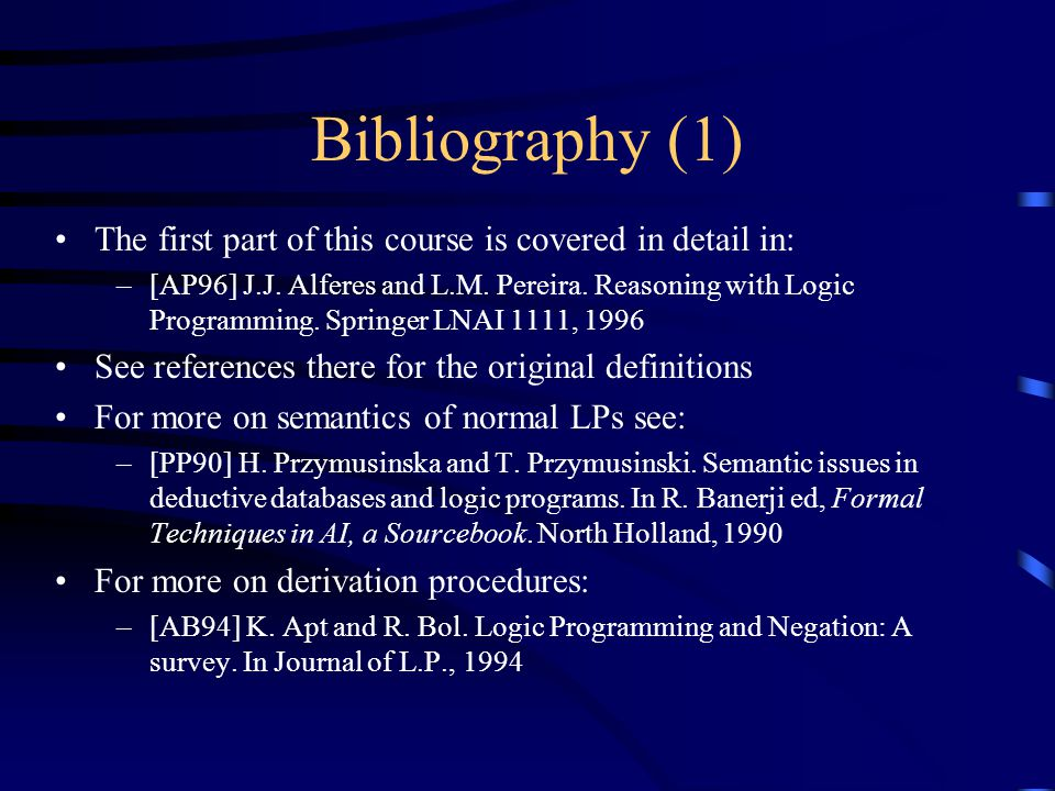 Bibliography (1) The first part of this course is covered in detail in: –[AP96] J.J.