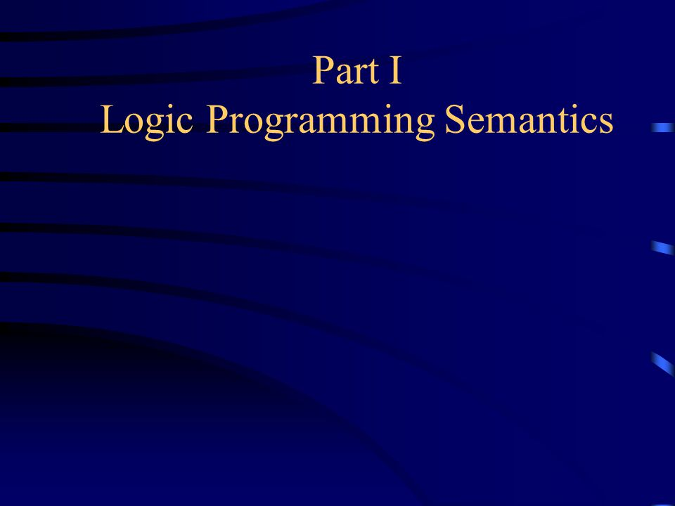 Part I Logic Programming Semantics