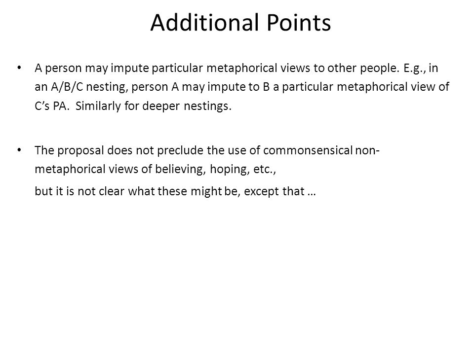 Additional Points A person may impute particular metaphorical views to other people.