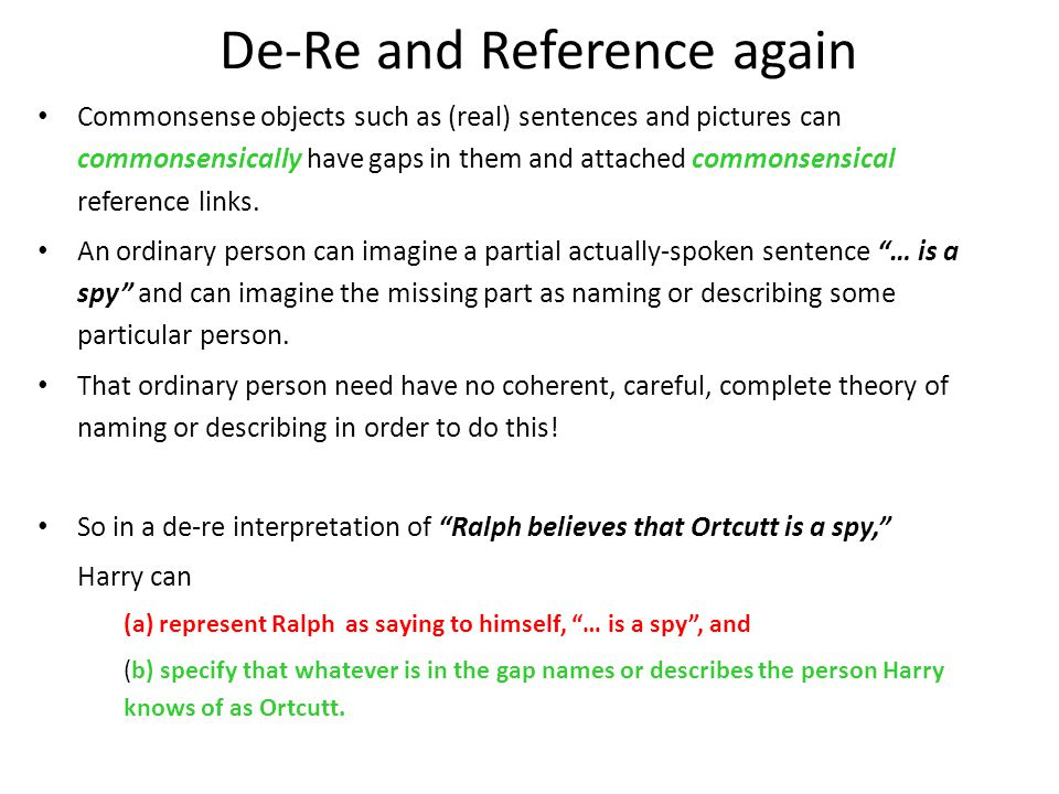 De-Re and Reference again Commonsense objects such as (real) sentences and pictures can commonsensically have gaps in them and attached commonsensical reference links.