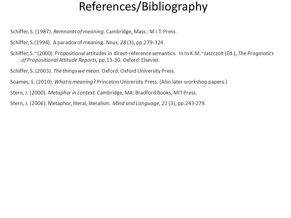 References/Bibliography Schiffer, S. (1987). Remnants of meaning.