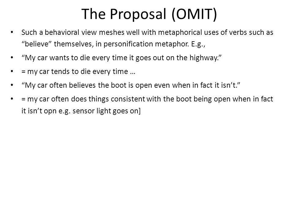 The Proposal (OMIT) Such a behavioral view meshes well with metaphorical uses of verbs such as believe themselves, in personification metaphor.