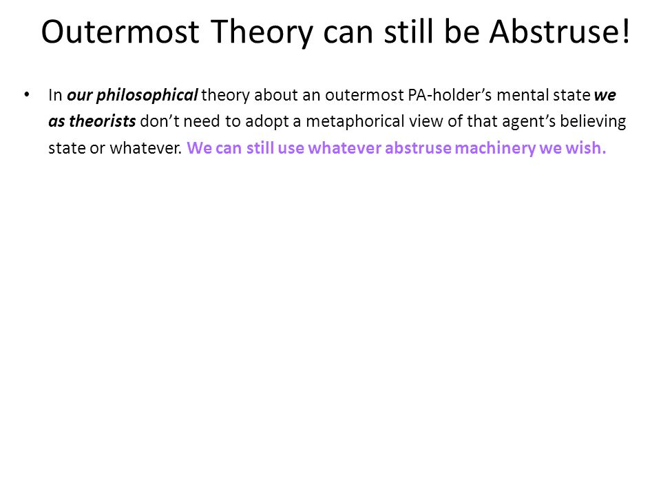 Outermost Theory can still be Abstruse.