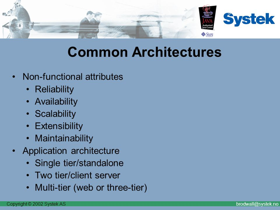 Copyright © 2002 Systek ASbrodwall@systek.no Security (cont) Java Security/trust model What is applet signing (how does it work?) What can an applet do/not do/do when signed.
