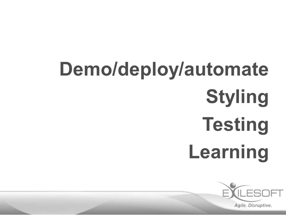 Demo/deploy/automate Styling Testing Learning
