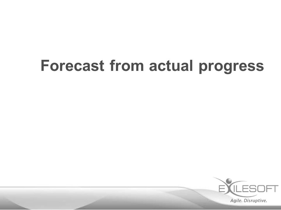Forecast from actual progress