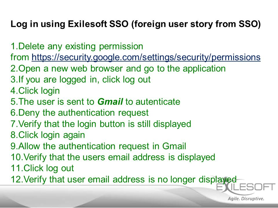 Log in using Exilesoft SSO (foreign user story from SSO) 1.Delete any existing permission from https://security.google.com/settings/security/permissio