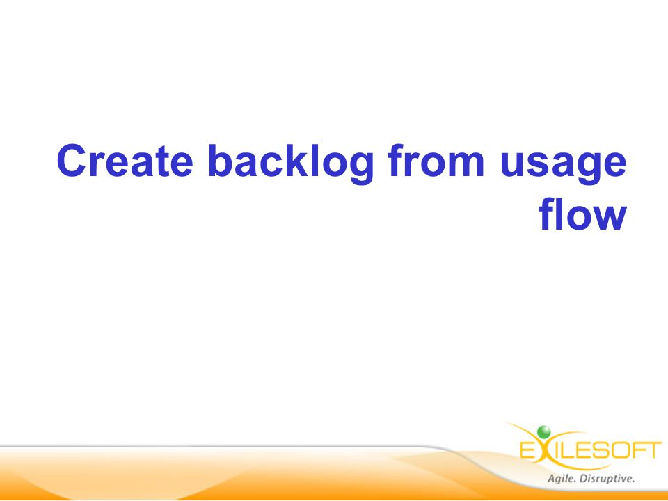 Create backlog from usage flow