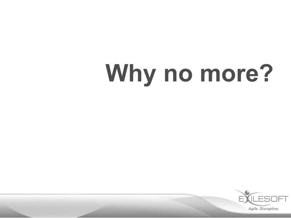 Why no more?
